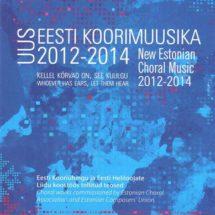 Uus eesti koorimuusika 2012–2014